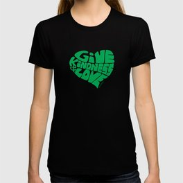 GIVE KINDNESS & LOVE - green T-shirt