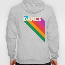 RAINBOW DANCE TYPOGRAPHY- let's dance Hoody