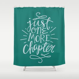 Book Nerd One More Chapter Teal Shower Curtain