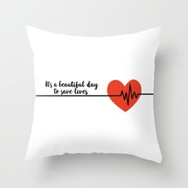 It's a beautiful day to save lives Derek Shepard Quote Greys Anatomy Throw Pillow