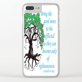 The Oak of Righteousness Clear iPhone Case
