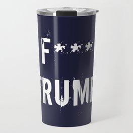 F*** Trump Travel Mug