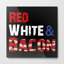 Red White and Bacon Metal Print