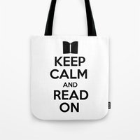 keep calm Tote Bags featuring Keep Calm by bookwormboutique