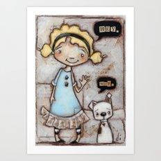 Hey, Woof - by Diane Duda Art Print