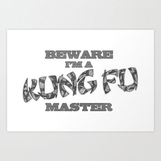 Beware I'm a Kung Fu Master Art Print