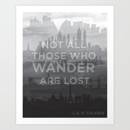 """""""Not all those who wander are lost"""" -- J. R. R. Tolkien quote poster Art Print"""
