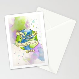 The World Only Spins Forward Stationery Cards