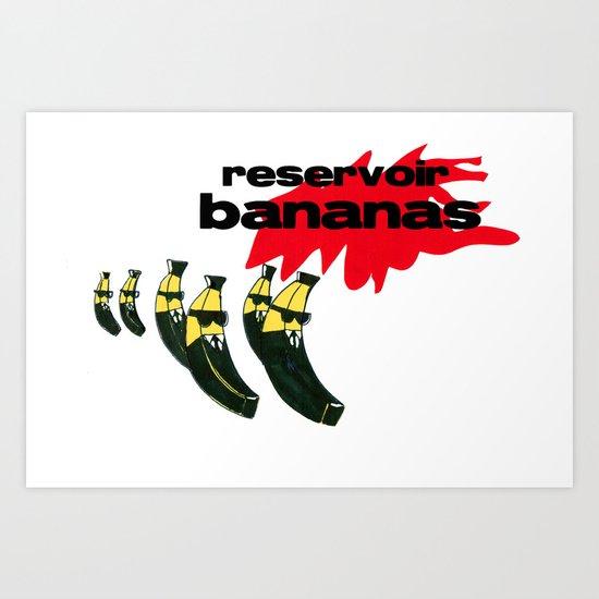 reservoir bananas Art Print