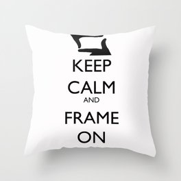 Keep Calm, and Frame On Throw Pillow