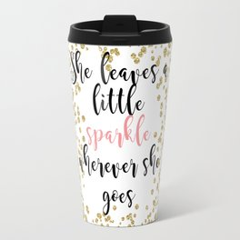 She leaves a little sparkle wherever she goes Travel Mug
