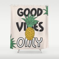 good vibes only Shower Curtains featuring GOOD VIBES ONLY by .eg.