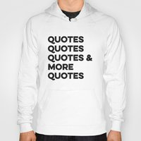 quotes Hoodies featuring Quotes & More Quotes by Prince Arora
