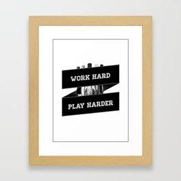Work Hard, Play Harder Framed Art Print