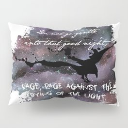 """Do not go gentle into that good night"" by Dylan Thomas Pillow Sham"