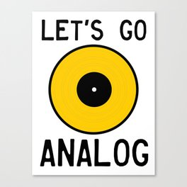 LET'S GO ANALOG - Vinyl Record Canvas Print