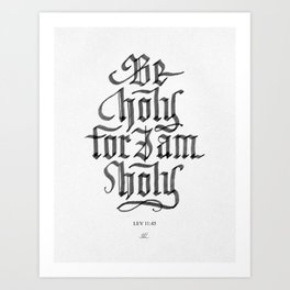 Be Holy, For I Am Holy Art Print