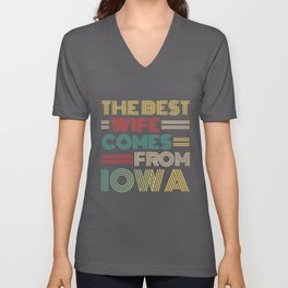 The Best Wife Comes From Iowa , Best gifts for her, Gift Idea To My Wonderful Wife Unisex V-Neck