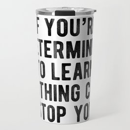 Motivational - Nothing Can Stop You Travel Mug