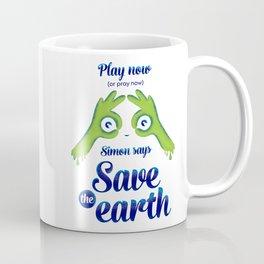 Simon says... Save the earth Coffee Mug