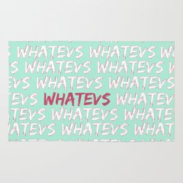 Whatevs - Whatever Forever Print Rug