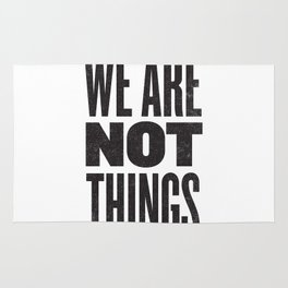 WE ARE NOT THINGS Rug
