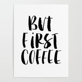 But First Coffee watercolor modern black and white minimalist typography home room wall decor Poster