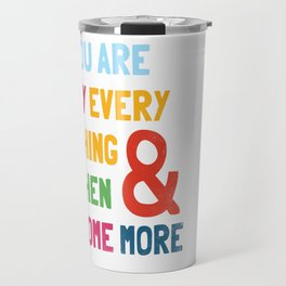 & Then Some More Travel Mug