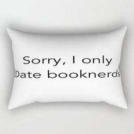 Sorry. I Only Date Booknerds Rectangular Pillow