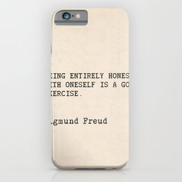 "Quote Sigmund Freud ""Being entirely honest with oneself is a good exercise."" iPhone Case"