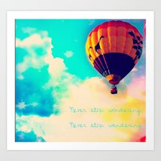 Never stop wondering, never stop wandering Art Print