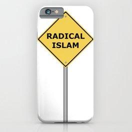 Radical Islam Warning Sign iPhone Case