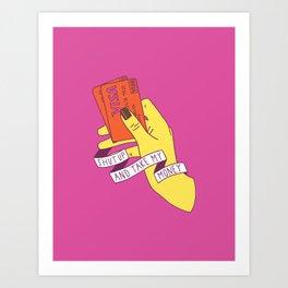 Shut Up and Take My Money Art Print