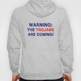 Warning the trojans are coming Hoody