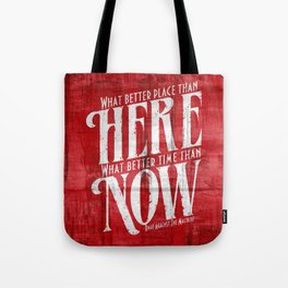 Here, Now!  Tote Bag