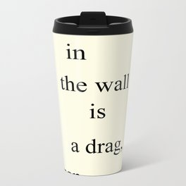 Life in the Wall Metal Travel Mug
