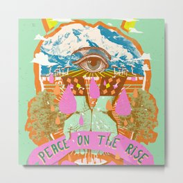 PEACE ON THE RISE Metal Print