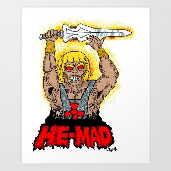 HE-MAD Art Print