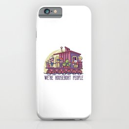 We are houseboat people funny cartoon iPhone Case