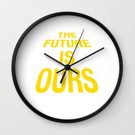 The Future is Ours Wall Clock