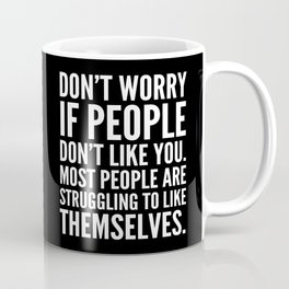 Don't Worry If People Don't Like You (Black) Coffee Mug