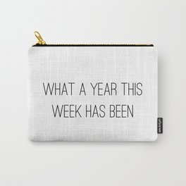 What a year this week has been Carry-All Pouch