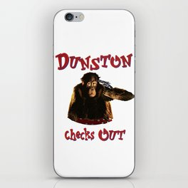 Dunston Checks OUt iPhone Skin