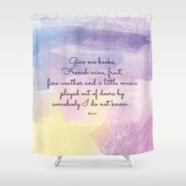Give me books, French wine - Keats Shower Curtain