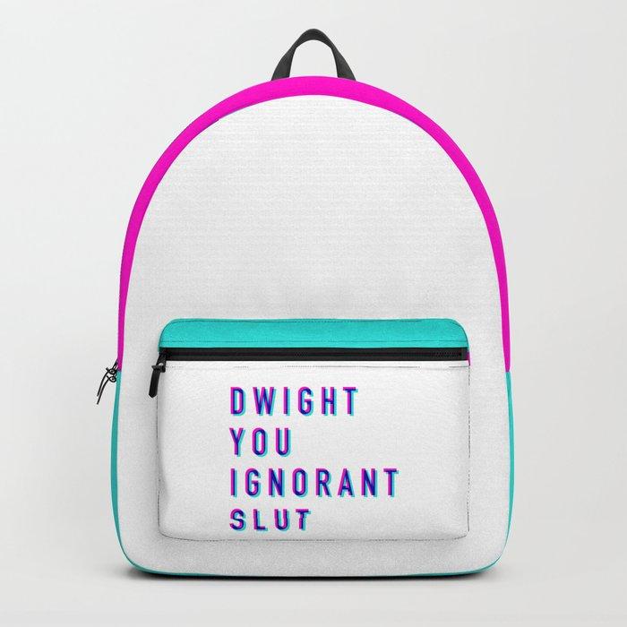 Dwight You Ignorant Slut (3D) Rucksack