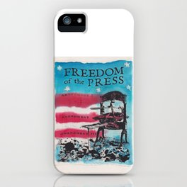 Freedom of the Press iPhone Case