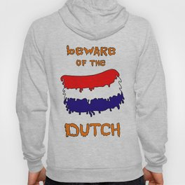 Beware of the Dutch Hoody