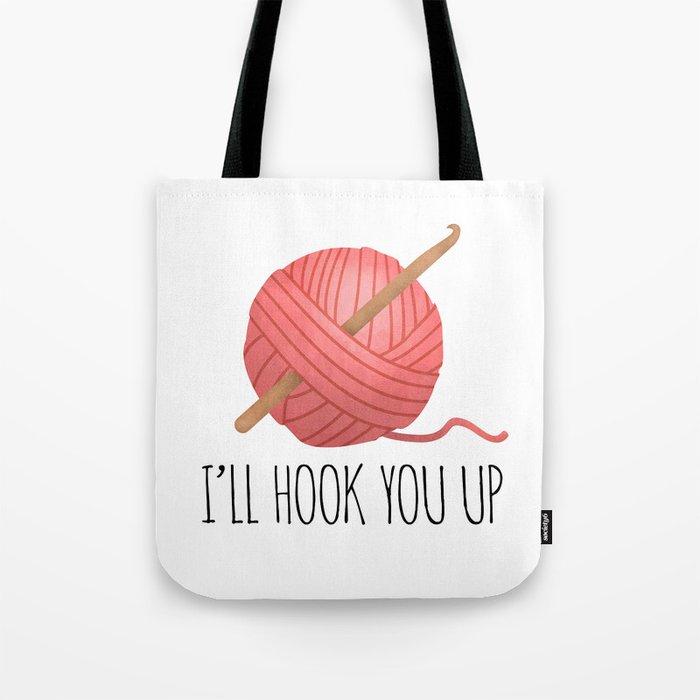 I'll Hook You Up Tote Bag