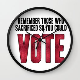 Remember those who sacrificed so you could Vote Wall Clock