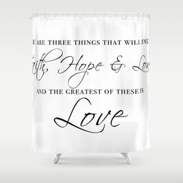 faith hope & love Shower Curtain